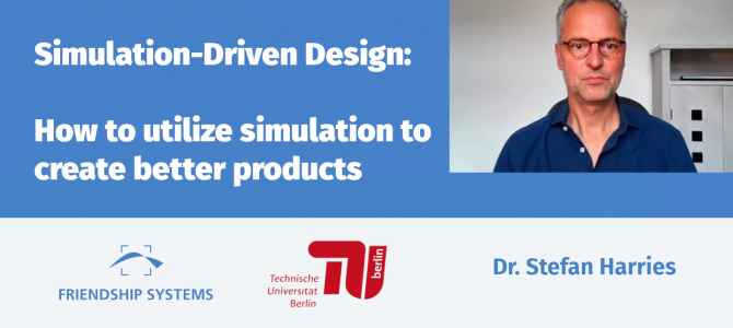Online Lecture on Simulation-Driven Design given by our CEO